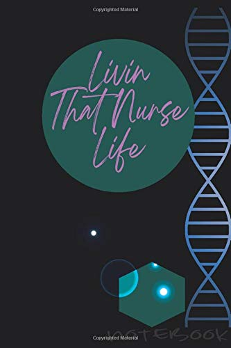 Livin That Nurse Life notebook: Nurse Planner 2021-2022 Weekly, Monthly, Daily, livin, nurse, nurse planner livin,Nurse Journal/Nurse Notebook Gift, Nurse Valentines day Gift 6*9 ,120 page