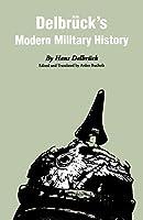 Delbruck's Modern Military History