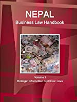 Nepal Business Law Handbook: Strategic Information and Laws