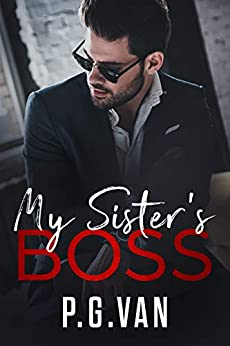 My Sister's Boss: An Office Romance by [P.G. Van]