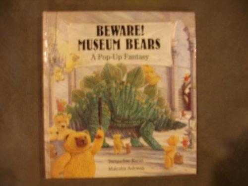 Beware! Museum Bears: A Pop-Up Fantasy