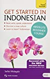 Get Started in Indonesian Absolute Beginner Course: (Book and audio support) (Teach Yourself) - Safitri Widagdo