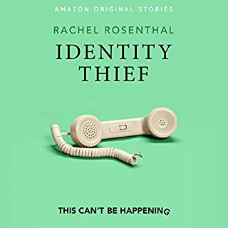Identity Thief     This Can't Be Happening Collection              By:                                                                                                                                 Rachel Rosenthal                               Narrated by:                                                                                                                                 Rachel Rosenthal                      Length: 1 hr and 2 mins     386 ratings     Overall 4.2