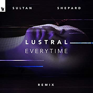 Everytime (Sultan + Shepard Remix)