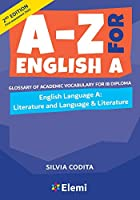 A-Z for English A IB 2nd ed (first assessment 2021): Glossary of academic vocabulary for IB Diploma (A-Z for IB Diploma)