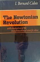 The Newtonian Revolution by I. Bernard Cohen (1981-01-31)