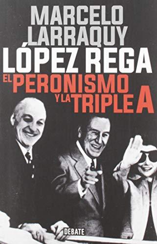 López Rega - El Peronismo Y La Triple A