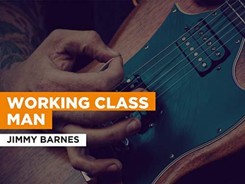 Working Class Man al estilo de Jimmy Barnes