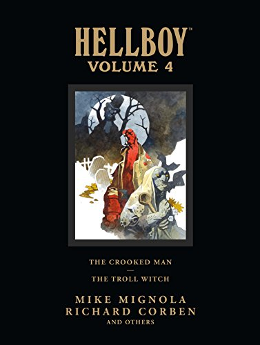 Hellboy Library Edition Volume 4: The Crooked Man and The Troll Witch