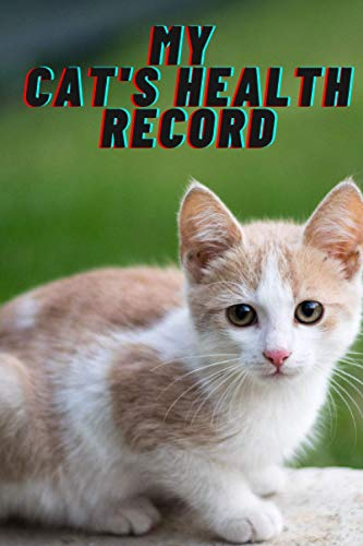 MY CAT'S HEALTH RECORD: YOUR PET'S HEALTH RECORD TRACKER...