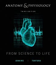 Anatomy and Physiology: From Science to Life by Gail Jenkins Gerard J. Tortora(2012-01-11)