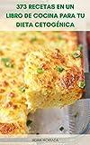 Más De 378 Recetas En Un Solo Libro De Cocina Para Su Dieta Cetogénica : Libro De Cocina De La Dieta Keto – Recetas Vegetarianas Para La Dieta Keto - Aperitivos, Panes, Postres, Sopas, Ensaladas