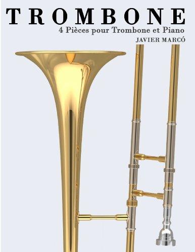 Trombone: 4 Pièces pour Trombone et Piano (French Edition)