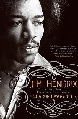 [Jimi Hendrix: The Intimate Story of a Betrayed Musical Legend] [Lawrence, Sharon] [April, 2006]