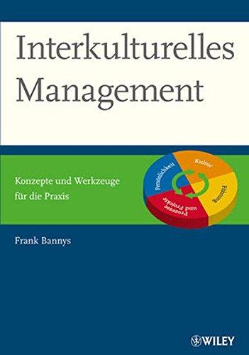Interkulturelles Management: Konzepte und Werkzeuge für die Praxis