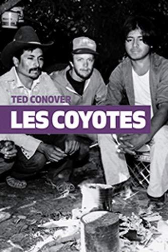 Les Coyotes : Un périple au-delà des frontières avec les migrants clandestins