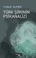 Türk Siirinin Psikanalizi