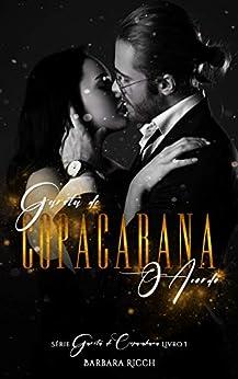 Garota de Copacabana: O Acordo (Trilogia Garota de Copacabana Livro 1) por [Barbara Ricch]