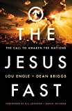 The Jesus Fast: The Call to Awaken the...