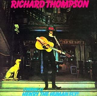 Richard Thompson Starring as Henry the Human Fly by Richard Thompson (1972-08-02)