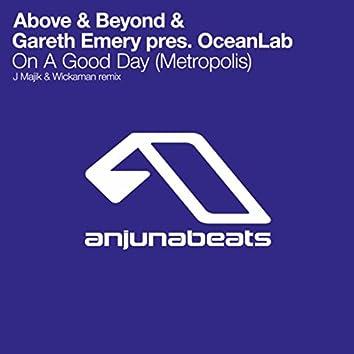 On A Good Day (Metropolis) (J Majik & Wickaman Remix)