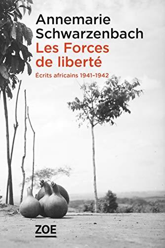 Les Forces de liberté : Ecrits africains 1941-1942