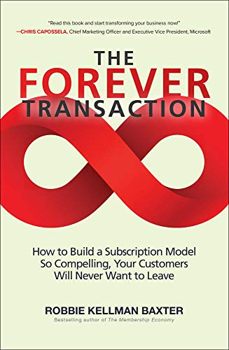 Compare Textbook Prices for The Forever Transaction: How to Build a Subscription Model So Compelling, Your Customers Will Never Want to Leave 1 Edition ISBN 9781260458701 by Baxter, Robbie Kellman