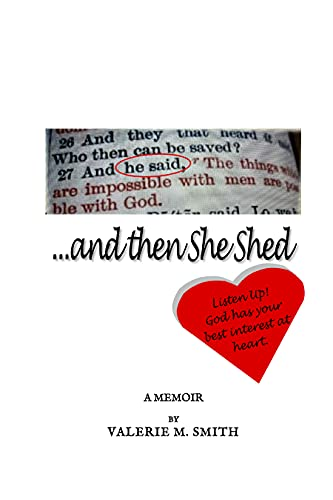 ...and then She Shed: Listen Up! God has your best interest at heart.