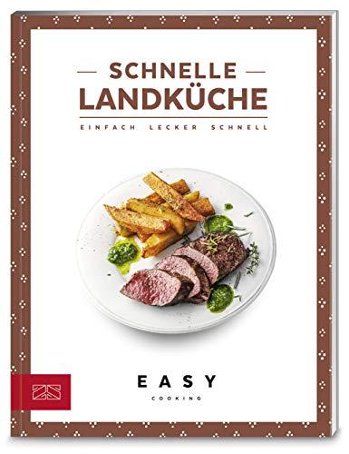 Schnelle Landküche: Die besten Rezepte (Easy Kochbücher)