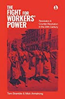 The fight for workers' power: Revolution and counter-revolution in the 20th century