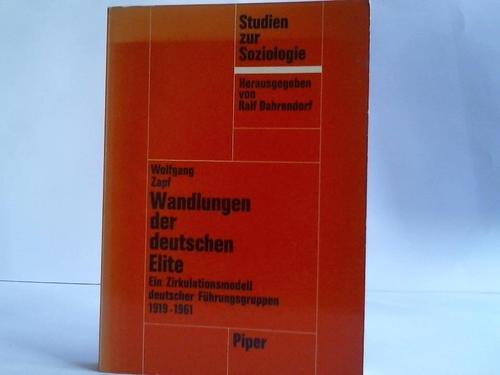Wandlungen der deutschen Elite. Ein Zirkulationsmodell deutscher Führungsgruppen 1919-1961