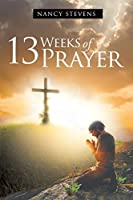 13 Weeks of Prayer