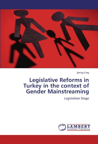 Legislative Reforms in Turkey in the context of Gender Mainstreaming: Legislation Stage