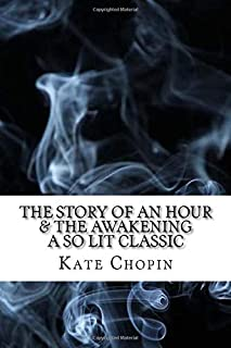The Story of An Hour & The Awakening: A So Lit Classic (So Lit Classics)
