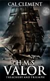 H.M.S Valor: Treachery And Triumph: A war time adventure on the high seas