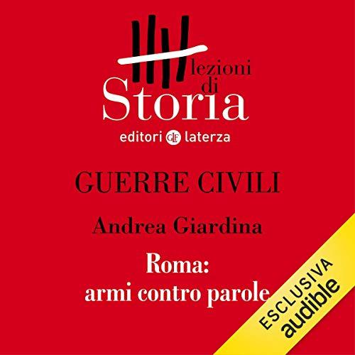 Guerre civili - Roma. Armi contro parole audiobook cover art