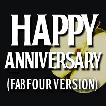 Happy Anniversary (Fab Four Version)