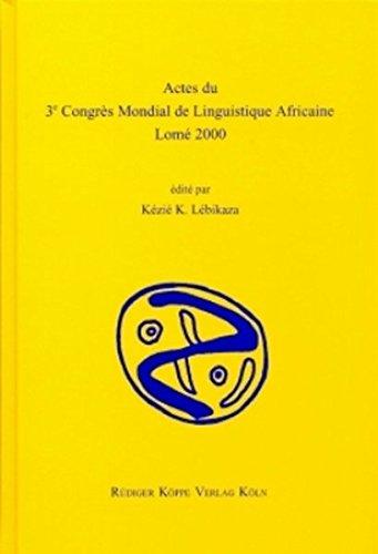 Actes du 3e Congrès Mondial de Linguistique Africaine Lomé 2000 (WOCAL World Congress of African Linguistics, Bd. 3)