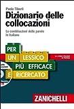 Dizionario delle collocazioni. Le combinazioni delle parole in italiano. Con DVD-ROM by Tiberii, Paola (2012) Hardcover
