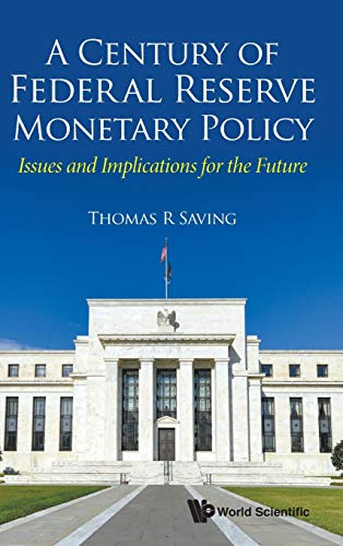 Compare Textbook Prices for A Century of Federal Reserve Monetary Policy: Issues and Implications for the Future  ISBN 9789811201776 by Thomas R Saving