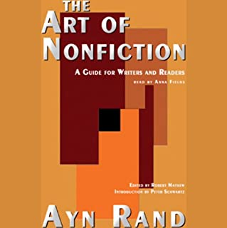 The Art of Nonfiction                   By:                                                                                                                                 Ayn Rand                               Narrated by:                                                                                                                                 Marguerite Gavin                      Length: 6 hrs and 52 mins     123 ratings     Overall 4.0
