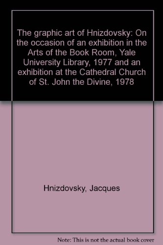 The graphic art of Hnizdovsky: On the occasion of an exhibition in the Arts of the Book Room, Yale University Library, 1977 and an exhibition at the Cathedral Church of St. John the Divine, 1978