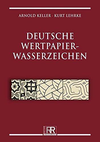 Deutsche Wertpapierwasserzeichen (RaritätenReprints)