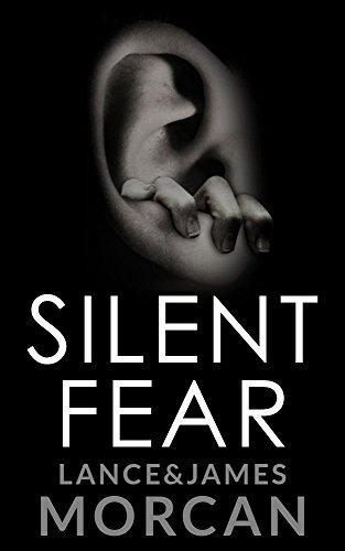 Book: Silent Fear (A novel inspired by true crimes) by James & Lance Morcan
