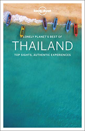 Lonely Planet Best of Thailand: top sights, authentic experience