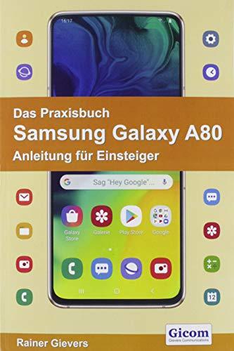 Das Praxisbuch Samsung Galaxy A80 - Anleitung für Einsteiger
