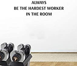 Wall Decor Gym Motivational Quote Sticker Always Be The Hardest Worker in The Room Inspirational Lettering Vinyl Decal Athletic Motivating Qu