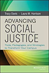 Advancing Social Justice: Tools, Pedagogies, and Strategies to Transform Your Campus Kindle Edition