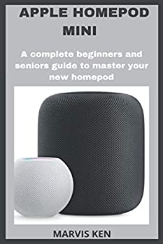 APPLE HOMEPOD MINI  A complete beginners and seniors guide to master your new homepod