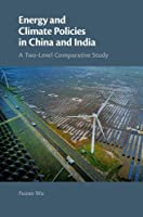 Energy and Climate Policies in China and India: A Two-Level Comparative Study